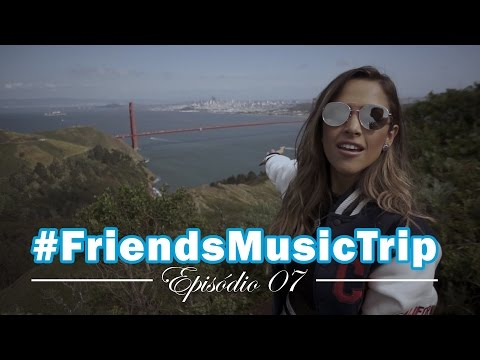 San Francisco: gravando na Golden Gate #FriendsMusicTrip por Gabi Luthai