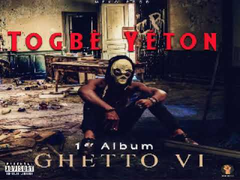 TOGBE YETON-GHETTO VI (audio officiel)
