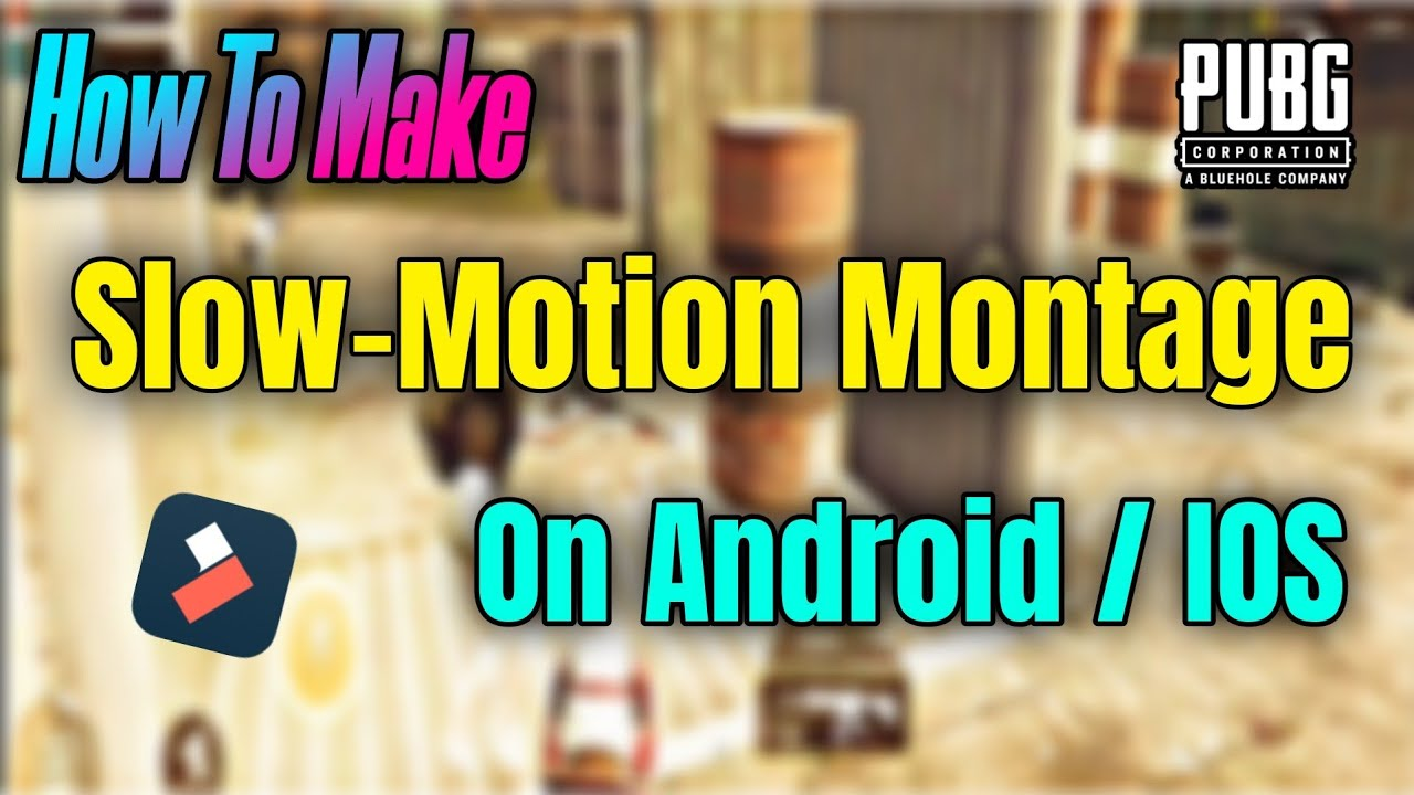 How To Make Slo-Mo Montage On Android / IOS | Smooth Slow Motion Pubg Montage Tutorial On Smartphone