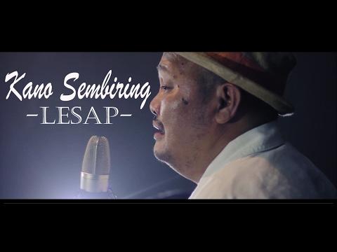 Kano Sembiring - Lesap (Official Music Video)