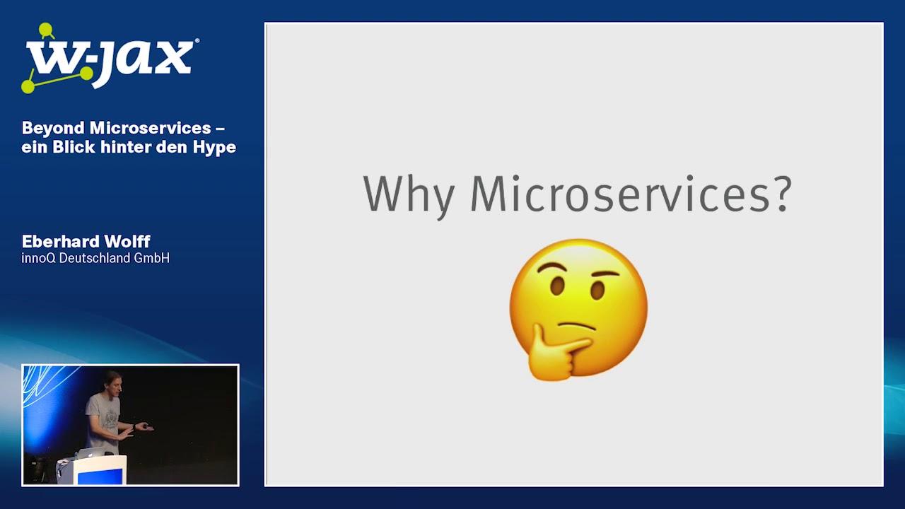 Beyond Microservices – ein Blick hinter den Hype [W-JAX 2017 - Eberhard Wolff]