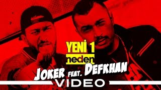 Joker feat. Defkhan - Yeni Bir Neden (Official Video)