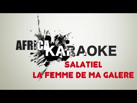 Salatiel - La Femme De Ma Galère   Karaoke Version ( instrumental +Lyrics)