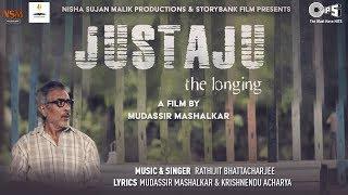 Justaju Official Song Justaju The Longing ft. Prakash Jha & Sarika