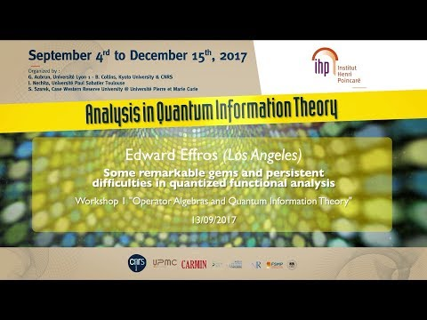 """Workshop 1 """"Operator Algebras and Quantum Information Theory"""" - CEB T3 2017 - E.Effros"""
