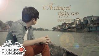 [OFFICIAL MV] AI CŨNG CÓ NGÀY XƯA - Bùi Anh Tuấn