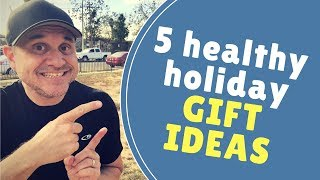 5 healthy holiday gift ideas for ...