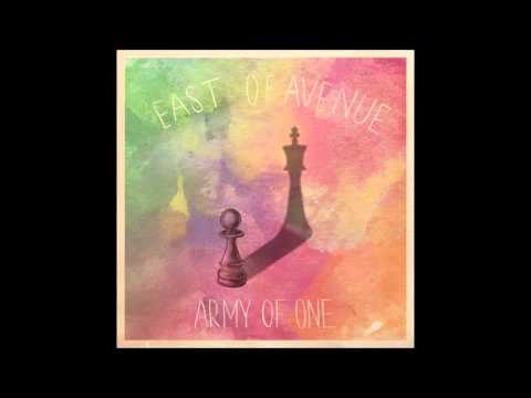 East of Avenue - Army of One (Audio)