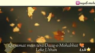Qayamat Mein Tera dagh-e-mohabbat Leke uthunga. Status