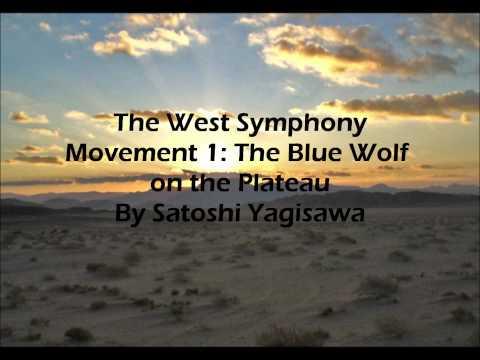 The West Symphony Movement 1: The Blue Wolf on the Plateau By Satoshi Yagisawa