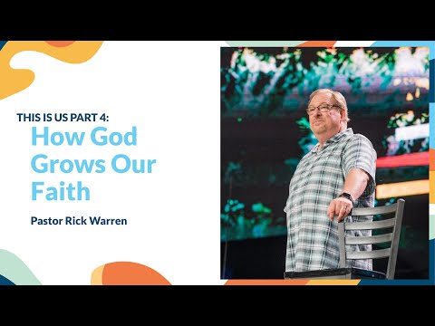 """How God Grows Our Faith"" With Pastor Rick Warren"