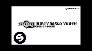 Dirty Disco Youth - Singapore (Available February 25)