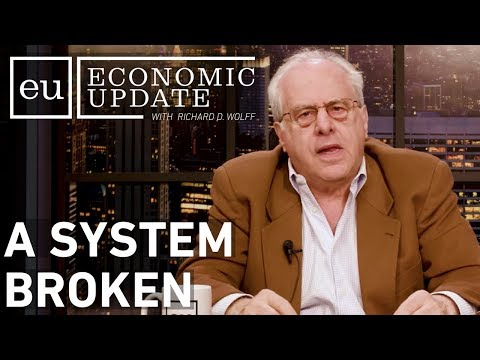 Economic Update: A System Broken