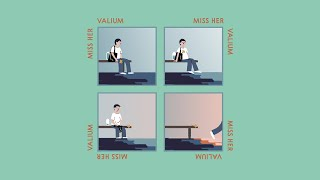 valium - miss her ( Audio)