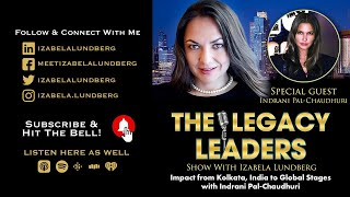 Impact from Kolkata, India to Global Stages with Indrani Pal-Chaudhuri