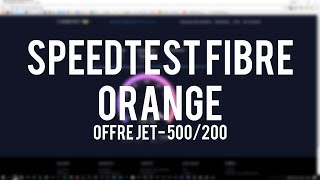 Speedtest Fibre ORANGE - Offre JET (500/200)