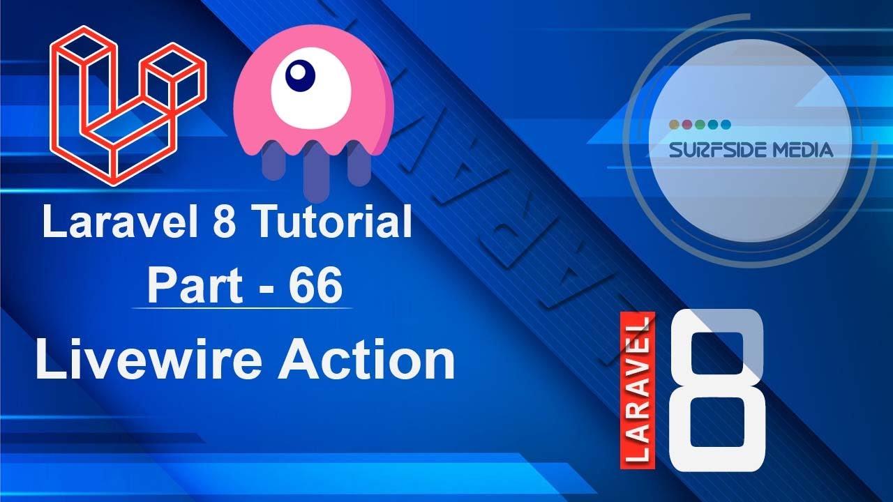 Laravel 8 Tutorial - Livewire Action