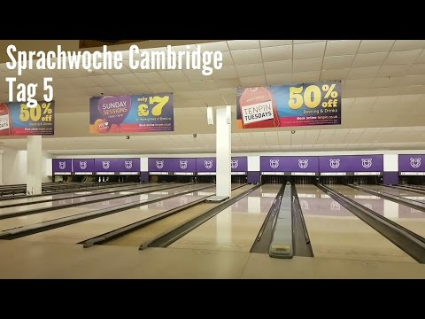 Sprachwoche Cambridge Tag 5 Bowling | Vlog