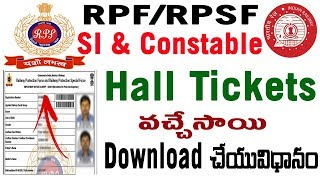 How to Download RPF RPSF SI Constable Hall tickets Admit Cards CBT Exam Instructions 2018 in Telugu