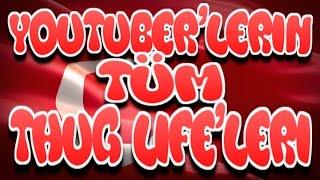Türk Youtuberlerin Tüm THUGLİFE'LERİ-(Enes Batur,Burak Oyunda,Baturay,Mua)