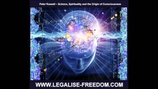 Peter Russell - Science, Spirituality and the Origin of Consciousness