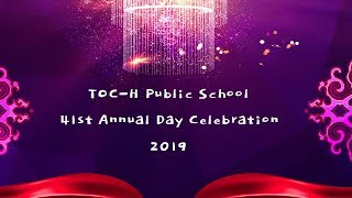 TOC-H Public School - Annual Day Celebration - 2019