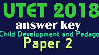 UTET EXAM 2018 ANSWER key Paper 2 14/12/2018 child development and pedagogy