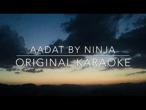 Aadat Original Karaoke | Originally sung by Ninja | Full Karaoke with Lyrics