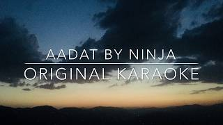 Aadat Original Karaoke | Originally sung by Ninja | Full Karaoke with Lyrics