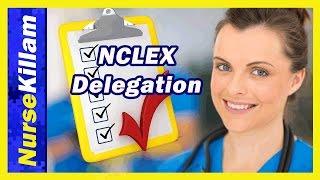 RN Delegation  5 rights and Key words for NCLEX RN delegation