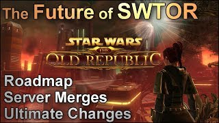 The Future of SWTOR  Road Map Server Merges  2018 Insight