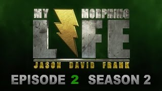 MY MORPHING LIFE 2 - EPISODE 2 - JASON DAVID FRANK