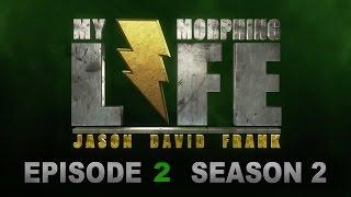 MY MORPHING LIFE 2 - EPISODE 2 - JASON DAVID FRANK