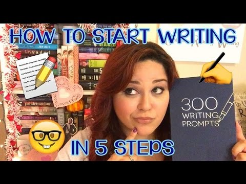 HOW TO START WRITING IN 5 STEPS