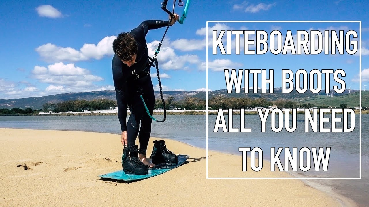Kiteboarding With Boots - All You Need To Know Guide 2018
