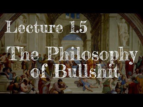 Calling Bullshit 1.5: The Philosophy of Bullshit (Updated)