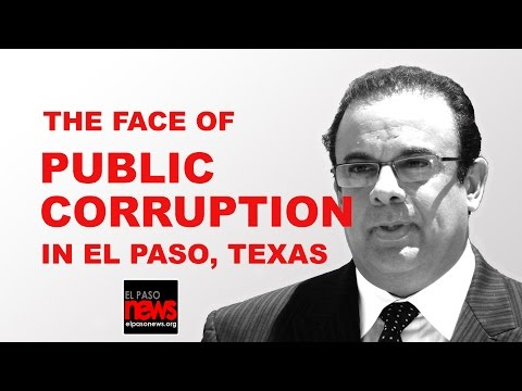 The Face of Public Corruption in El Paso, Texas
