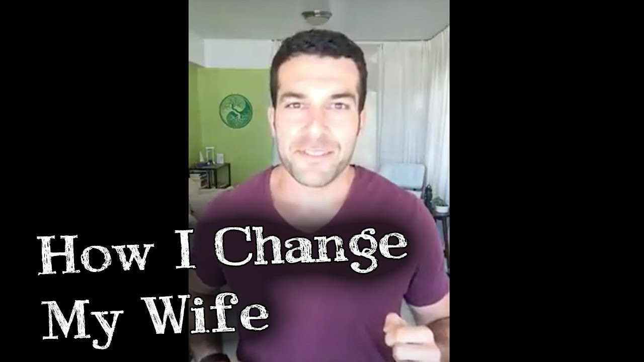How to change my wife 20
