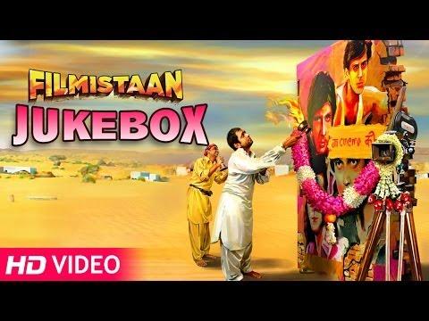 Filmistaan Jukebox  Arijit Dutta, Swaroop Khan, Nikhil Dsouza