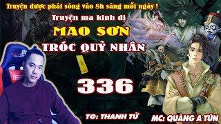 Mao Sơn Tróc Quỷ Nhân [ Tập 336 ] Chứng Đạo Tu La Giới - Truyện ma pháp sư- Quàng A Tũn