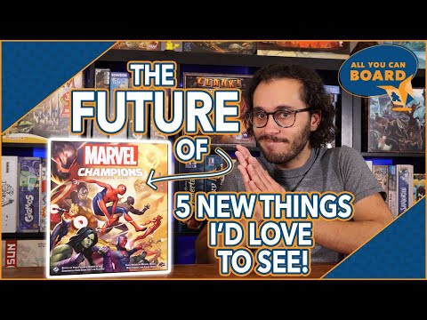 The FUTURE of MARVEL CHAMPIONS   5 New Additions I Hope we See!
