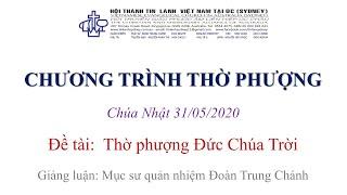 HTTL KINGSGROVE (Úc Châu) - Chương trình thờ phượng Chúa - 31/05/2020
