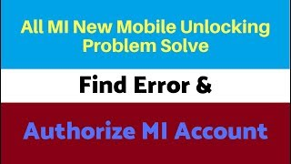 Mi 6 Pro Mi 5 Pro and all latest MI account Unlock by UMT and find eroor and auth Mi account