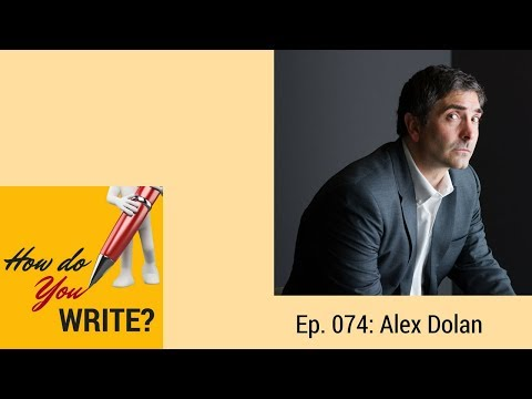 Ep. 074: Alex Dolan on Crafting Characters