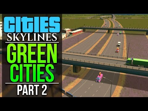 Cities: Skylines Green Cities | PART 2 | A DIFFERENT ANGLE