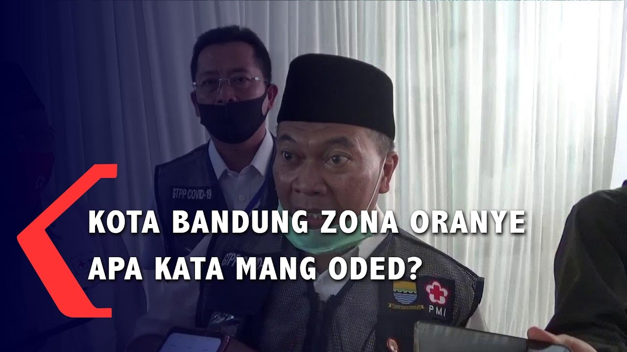 Kota Bandung Zona Oranye Apa Kata Mang Oded ? - YouTube