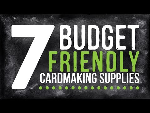 ON A BUDGET? 7 Wallet-friendly Cardmaking Tools & Supplies