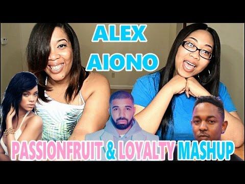 SISTERS REACT |ALEX AIONO MASHUP PASSIONFRUIT / LOYALTY X DRAKE KENDRICK LAMAR FT RIHANNA