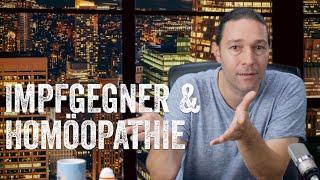 Unsachgemäße Betrachtungen – Impfgegner & Homöopathie (F 3)