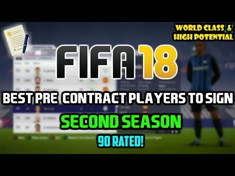 FIFA 18: BEST PRE-CONTRACT PLAYERS TO SIGN IN THE SECOND SEASON (World Class Players!)